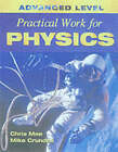 Advanced Level Practical Work for Physics by Chris Mee, Mike Crundell (Paperback, 2001)
