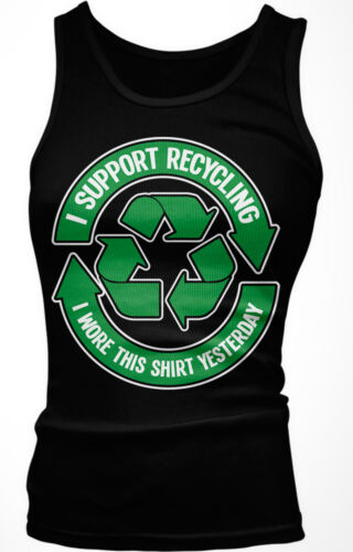 I Support Recycling Wore This Shirt Yesterday Lazy Laundry Dirty Girls Tank Top