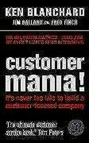 Kunde Mania It's Never Too Spät To Build A Customer-Focused Firma