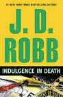Indulgence in Death by J D Robb (Hardback)