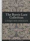 The Borris Lace Collection: a Unique Irish Needlelace by Marie Laurie, Annette Meldrum (Paperback, 2010)