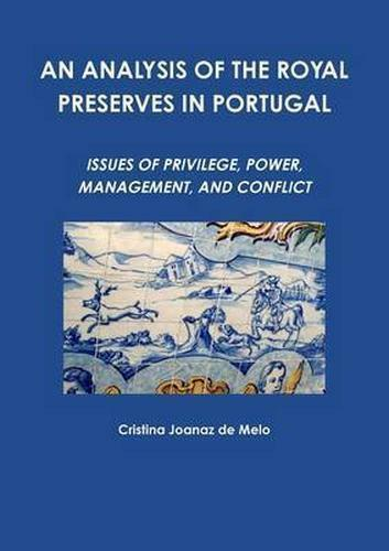 AN ANALYSIS OF THE ROYAL PRESERVES IN PORTUGAL, Brand New, Free P&P in the UK