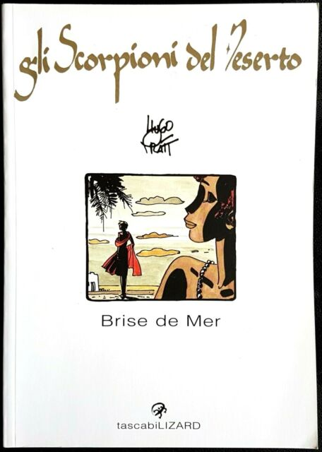 Hugo Pratt, Gli scorpioni del deserto - 5. Brise de Mer, Ed. Lizard, 2006