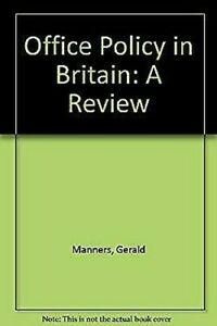 Office-Policy-in-Britain-A-Review-by-Manners-Gerald-Morris-Diana-L