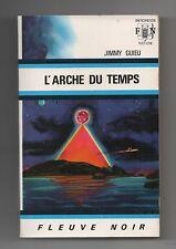 Fleuve Noir ANTICIPATION n°407. L'Arche du temps. Jimmy GUIEU - 1970