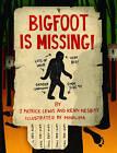 Bigfoot is Missing! by Kenn Nesbitt, J. Patrick Lewis (Hardback, 2015)