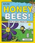 Explore Honey Bees!: With 25 Great Projects by Cindy Blobaum (Hardback, 2015)