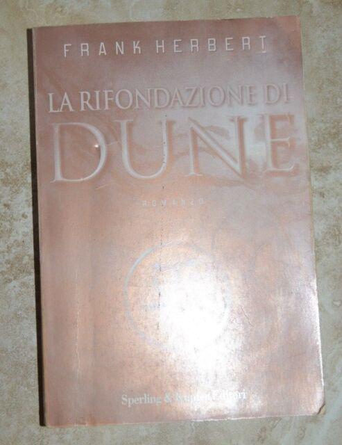 FRANK HERBERT - LA RIFONDAZIONE DI DUNE 6- ED:SPERLING & KUPFER - ANNO:2000 (IC)