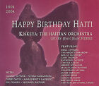 Happy Birthday Haiti by Kiskeya: The Haitian Orchestra (CD, Feb-2005, Global Beat)