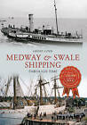 Medway & Swale Shipping Through Time by Geoff Lunn (Paperback, 2012)
