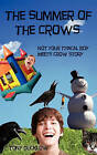 The Summer of the Crows: Not Your Typical Boy Meets Crow Story by Tony Ducklow (Paperback / softback, 2011)