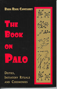 THE-BOOK-ON-PALO-Deities-Initiatory-Rituals-Ceremonies-by-Baba-Raul-Canizares