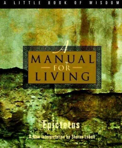 Manual for Living, Paperback by Epictetus, Brand New, Free P&P in the UK