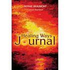 The Healing Ways Journal 9780595329601 by Bernie Beaumont Book
