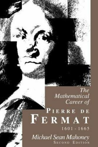 The Mathematical Career of Pierre de Fermat, 1601-1665 : Second Edition