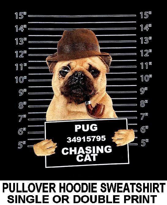 VERY COOL PUG MUG SHOT FUNNY NAUGHTY BAD DOG PULLOVER HOODIE SWEATSHIRT 786