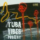 Tuba Vibes Project-Live von Tuba Vibes Project (2010)