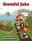 Grateful Jake by Emily Madill (Paperback / softback, 2012)