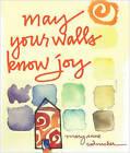 May Your Walls Know Joy by Mary Anne Radmacher (Hardback, 2009)
