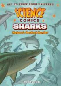 Science Comics: Sharks: Nature's Perfect Hunter by Flood, Joe, Paperback, Used