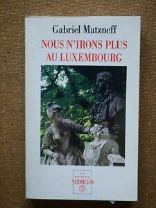 Rare-DEDICACE-de-GABRIEL-MATZNEFF-Nous-n-Irons-Plus-au-Luxembourg-Signe