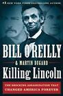 Killing Lincoln von Bill O'Reilly und Martin Dugard (2011, Gebundene Ausgabe)