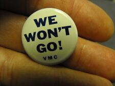 """Vintage 1960s era VN War Protester Button """" WE WON'T GO"""" Hippie Button"""
