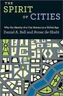 The Spirit of Cities: Why the Identity of a City Matters in a Global Age by Daniel A. Bell, Avner De-Shalit (Hardback, 2011)