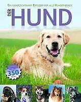 Der Hund: Ein unverzichtbarer Ratgeber für alle Hun... | Buch | Zustand sehr gut