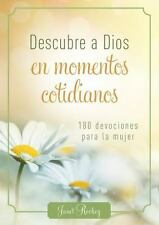 Descubre a Dios en los momentos cotidianos: 180 devocionales para la mujer Span