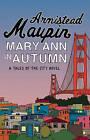 Mary Ann in Autumn by Armistead Maupin (Paperback, 2011)