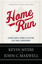 Home Run: Learn God's Game Plan for Life and Leadership, Maxwell, John C., Myers