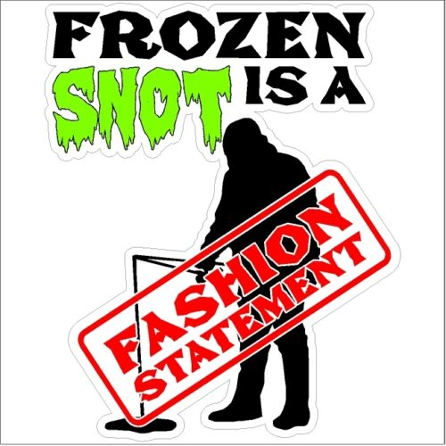 Frozen Snot Fashion Statement Ice Fishing Decal Car Truck Laptop Fish Sticker