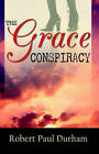 The Grace Conspiracy by Robert Paul Durham (Paperback / softback, 2004)