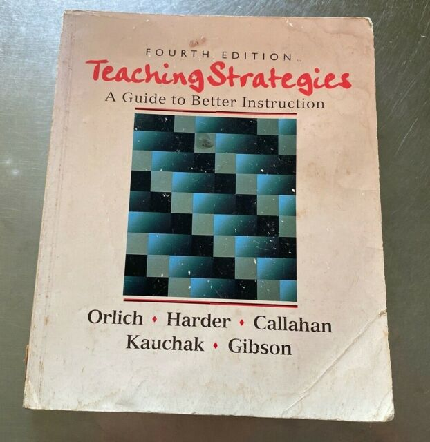 Teaching Strategies : A Guide to Better Instruction by Donald C. Orlich s#7071