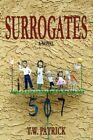 Surrogates 9780595709601 by T W Patrick Hardback
