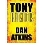 Tony Transitions 9781448996681 by Dan Atkins Paperback