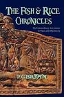 The Fish and Rice Chronicles: My Extraordinary Adventures in Palau and Micronesia by Pg Bryan (Paperback / softback, 2011)