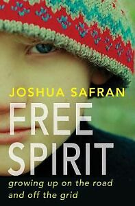 Free-Spirit-Growing-up-on-the-Road-and-off-the-Grid-by-Joshua-Safran