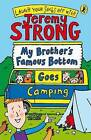 My Brother's Famous Bottom Goes Camping by Jeremy Strong (Paperback, 2008)