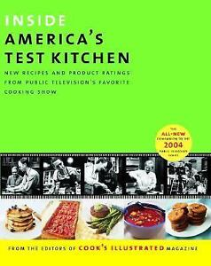 Inside America S Test Kitchen New Recipes From Public Television S Favorite Cooking Show Hardcover