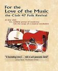 Various Artists -for The Love for Music The Club 47 Folk Revival DVD
