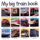 My Big Board Bks.: My Big Train Book by Roger Priddy (2003, Board Book, Revised)