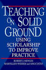 Teaching on Solid Ground: Using Scholarship to Improve Practice by et al, Maryellen Weimer, Robert J. Menges (Hardback, 1995)