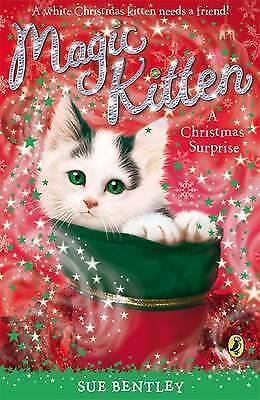 """AS NEW"" Bentley, Sue, Magic Kitten: A Christmas Surprise, Paperback Book"