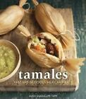 Tamales: Fast and Delicious Mexican Meals by Alice Guadalupe Tapp (Hardback, 2014)