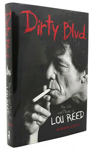 Aidan Levy DIRTY BLVD The Life and Music of Lou Reed 1st Edition 1st Printing