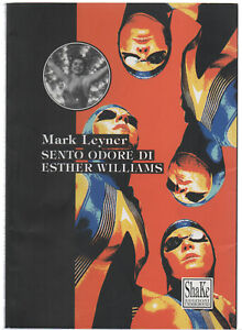Mark-Leyner-SENTO-ODORE-DI-ESTHER-WILLIAMS-ed-Shake-2000-cop-morbida