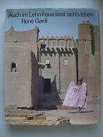 Auch im Lehmhaus lässt sich's leben Rene Gardi Bauen Wohnen Afrika 1973