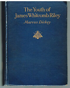 The-Youth-of-James-Whitcomb-Riley-by-Marcus-Dickey-1919-1st-Ed-Irish